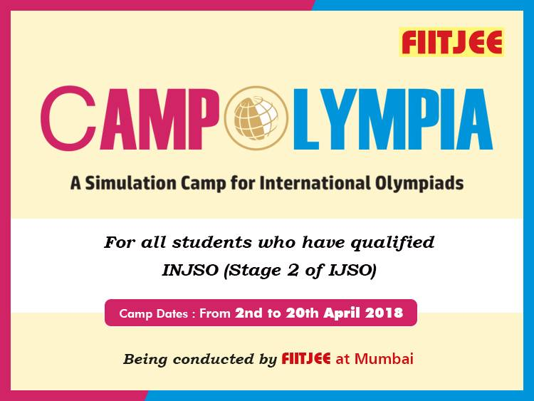 FIITJEE is conducting a Camp at Mumbai for all students who have Qualified INJSO (Stage 2 of IJSO). Crash Course will commence w.e.f 2nd of April 2018.