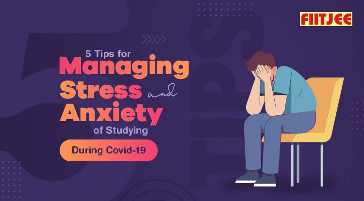 5 Tips for Managing Stress and Anxiety of Studying During COVID-19