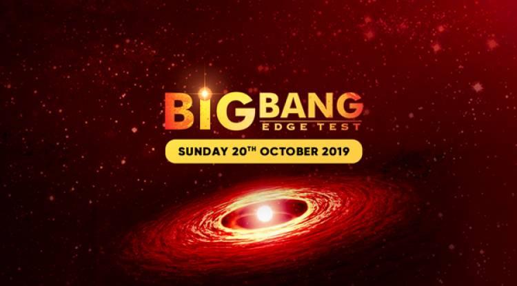 BIG BANG EDGE TEST 2019