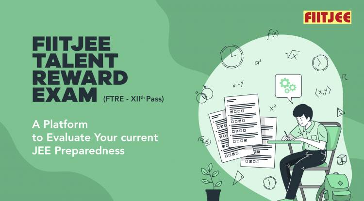 FIITJEE Talent Reward Exam (FTRE)- A Platform to Evaluate Your current JEE Preparedness