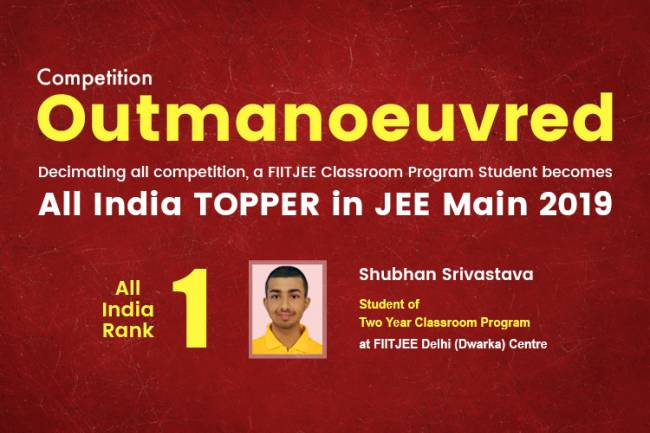 FIITJEE Outmaneuvered All Competitions In JEE Main 2019 with A National Topper