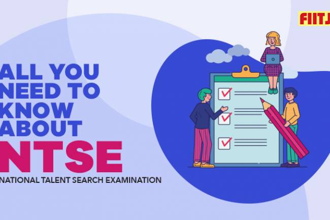A Sneak Peek into National Talent Search Exam (NTSE)