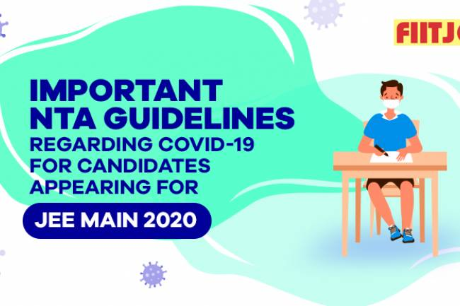Important NTA Guidelines regarding COVID-19 for candidates appearing for JEE Main 2020
