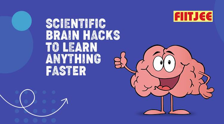 Scientific Brain Hacks to Learn Anything Faster