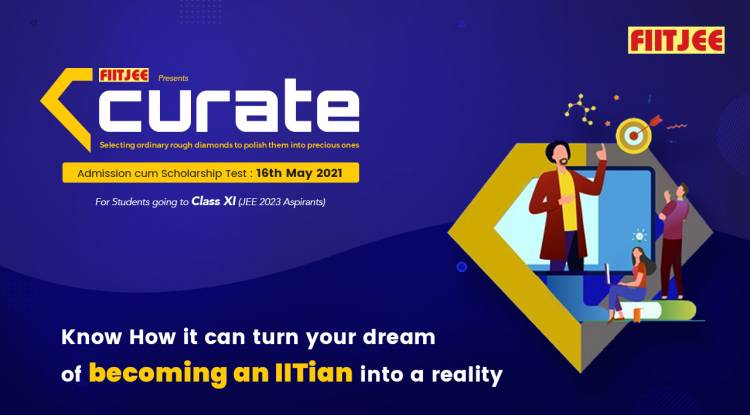 FIITJEE's Curate Test- Know How it can turn your dream of becoming an IITian into a reality