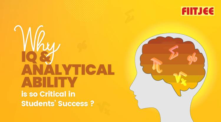 Why IQ & Analytical Ability is so Critical in Students' Success?