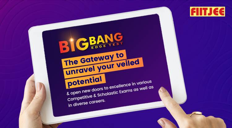 Big Bang Edge -The Gateway to unravel your veiled potential & open new doors to excellence in various Competitive & Scholastic Exams as well as in diverse careers