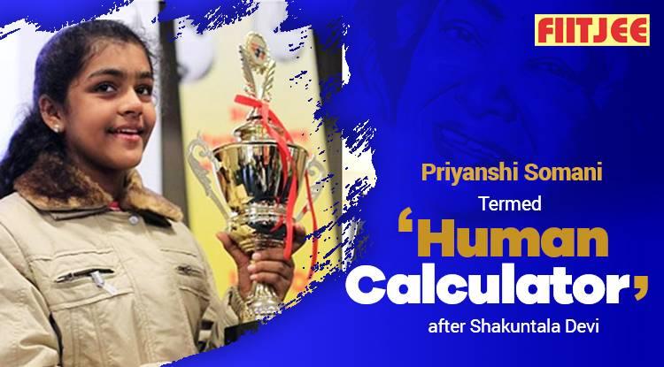 Priyanshi Somani- Termed 'Human Calculator' after Shakuntala Devi