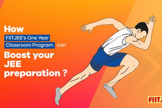 How FIITJEE's One Year Classroom Program can boost your JEE preparation?