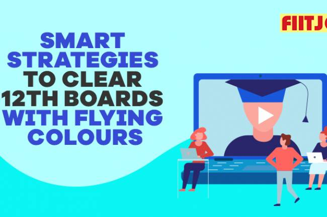 Smart Strategies to Clear 12th Boards with Flying Colours